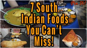 South Indian foods you can't miss