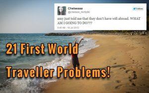 1st world traveller problems